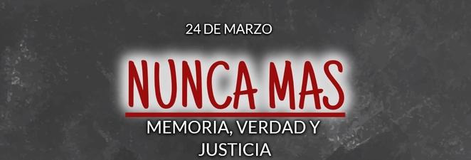 24 de Marzo – Por la Memoria, Verdad y justicia