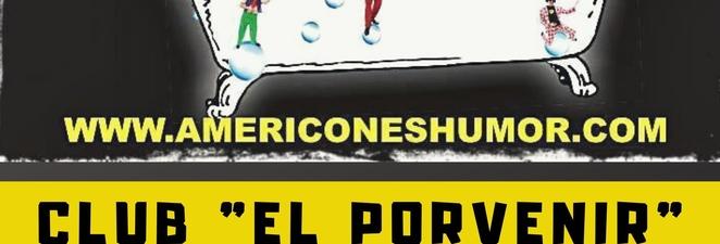 Americones Humor en el club «El Porvenir»