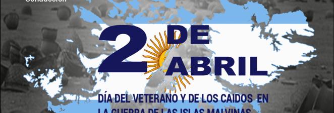 2 DE ABRIL – DIA DEL VETERANO Y DE LOS CAIDOS EN LA GUERRA DE LAS ISLAS MALVINAS